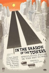 In the Shadow of the Towers, edited by Douglas Lain