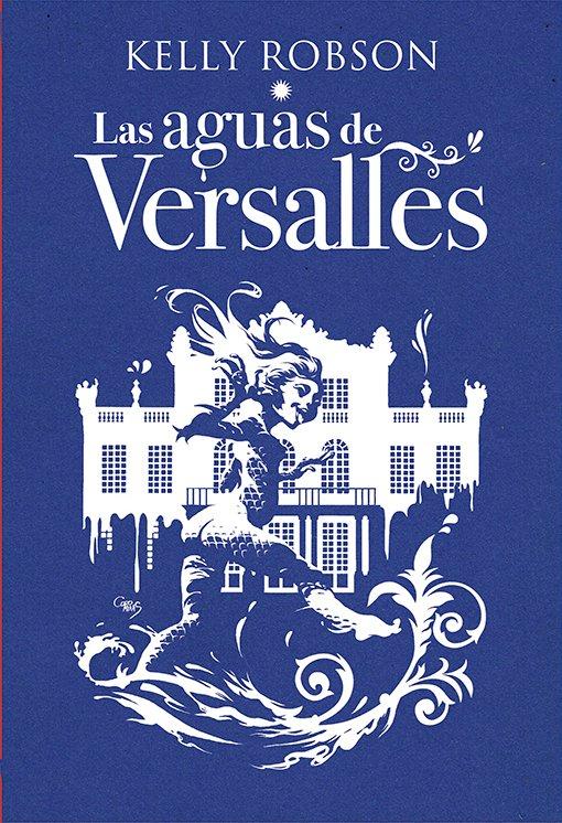 Cover of  Las Aguas de Versalles, by Kelly Robson, published by Ediciones Gigamesh